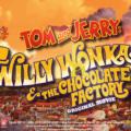 ტომი და ჯერი: ვილი ვონკა და შოკოლადის ქარხანა